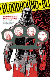 Bloodhound Volume 2: Crowbar Medicine
