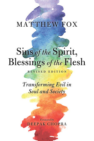 Sins of the Spirit, Blessings of the Flesh, Revised Edition by Matthew Fox