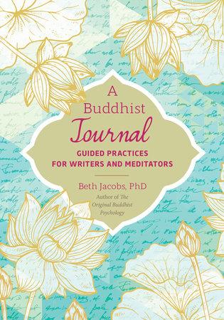 A Buddhist Journal by Beth Jacobs, Ph D  | PenguinRandomHouse com: Books