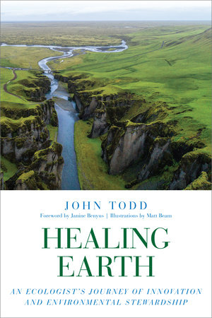 Healing Earth by John Todd