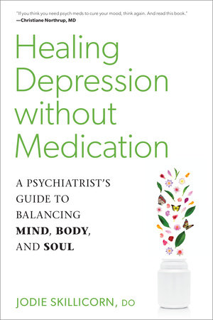 Healing Depression without Medication by Jodie Skillicorn, D.O.