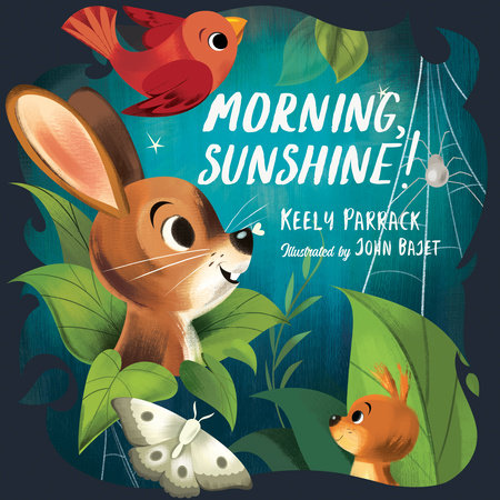 Morning, Sunshine! by Keely Parrack