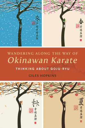 Wandering Along the Way of Okinawan Karate by Giles Hopkins