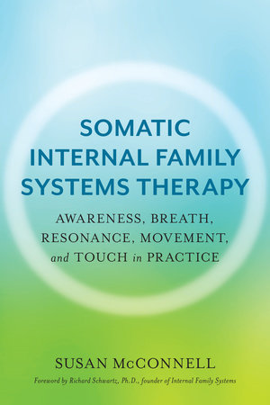 Somatic Internal Family Systems Therapy by Susan McConnell, CIFST