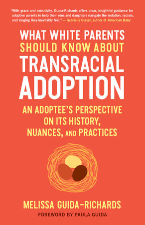What White Parents Should Know about Transracial Adoption by Melissa Guida-Richards