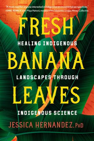 Fresh Banana Leaves by Jessica Hernandez, Ph.D.