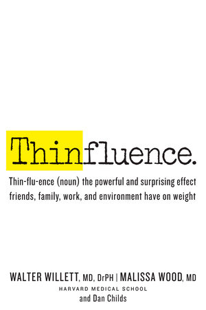 Thinfluence by Walter Willett, Malissa Wood and Dan Childs