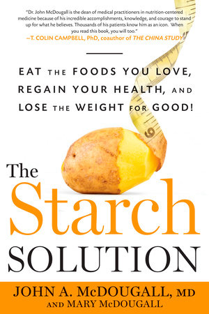 The Starch Solution by John McDougall and Mary McDougall