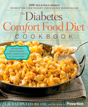 The Diabetes Comfort Food Diet Cookbook by Laura Cipullo and Editors Of Prevention Magazine
