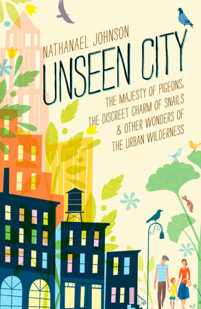 Unseen City by Nathanael Johnson