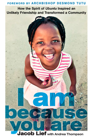 I Am Because You Are by Jacob Lief and Andrea Thompson