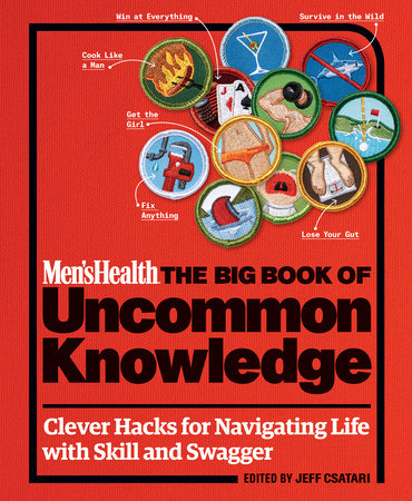 Men's Health: The Big Book of Uncommon Knowledge