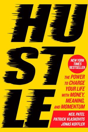 Hustle by Neil Patel, Patrick Vlaskovits and Jonas Koffler