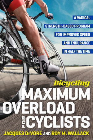 Bicycling Maximum Overload for Cyclists by Jacques Devore, Roy M. Wallack and Editors of Bicycling Magazine