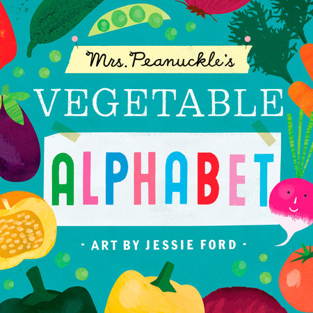 Mrs. Peanuckle's Vegetable Alphabet by Mrs. Peanuckle