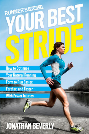 Runner's World Your Best Stride by Jonathan Beverly and Editors of Runner's World Maga