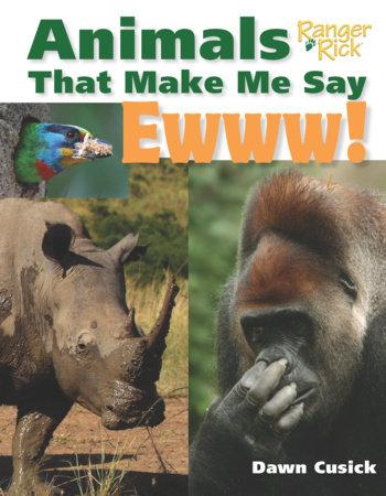Animals That Make Me Say Ewww! (National Wildlife Federation) by Dawn Cusick (Author)