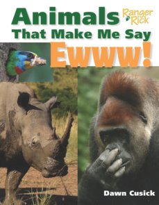 Animals That Make Me Say Ewww! (National Wildlife Federation)