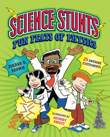 Science Stunts by Jordan D. Brown