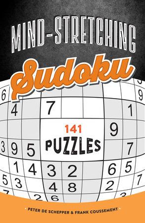 Mind-Stretching Sudoku by Peter De Schepper and Frank Coussement