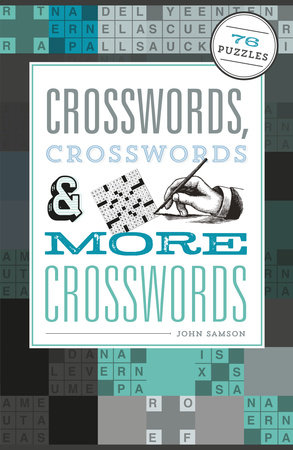 Crosswords, Crosswords & More Crosswords by John Samson