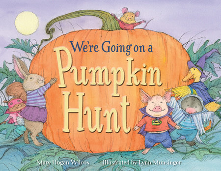We're Going on a Pumpkin Hunt by Mary Hogan Wilcox