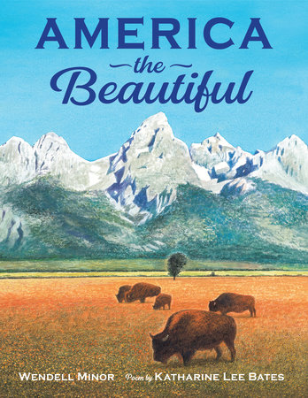 America the Beautiful by Wendell Minor