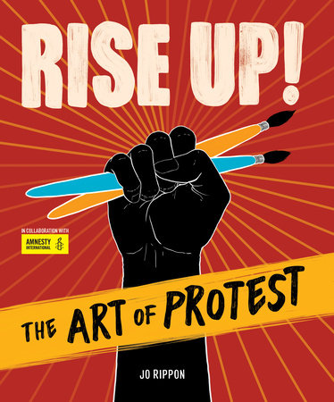 Rise Up! The Art of Protest by Jo Rippon