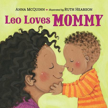 Leo Loves Mommy by Anna McQuinn