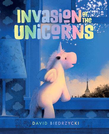 Invasion of the Unicorns by David Biedrzycki