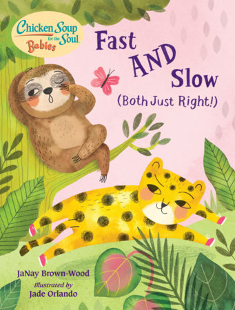 Chicken Soup for the Soul BABIES: Fast AND Slow (Both Just Right!) by JaNay Brown-Wood