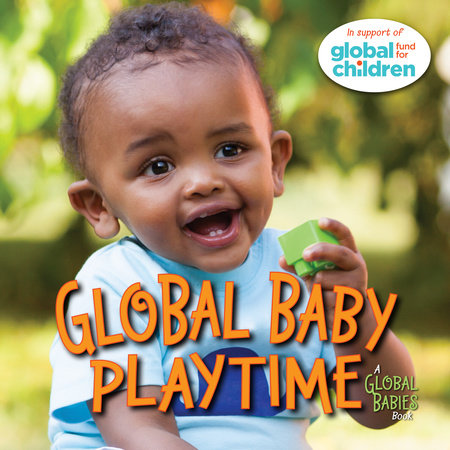 Global Baby Playtime by The Global Fund for Children