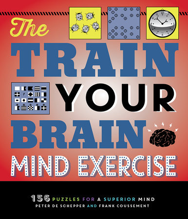 The Train Your Brain Mind Exercise by Peter De Schepper and Frank Coussement