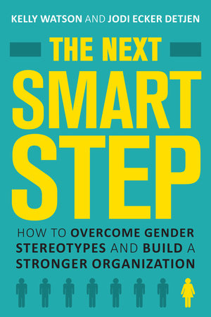 The Next Smart Step by Kelly Watson and Jodi Detjen