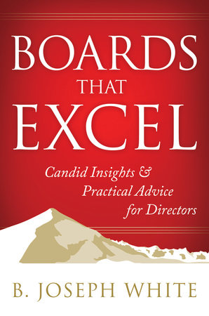 Boards That Excel by B. Joseph White