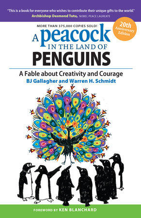 A Peacock in the Land of Penguins by Bj Gallagher and Warren H. Schmidt