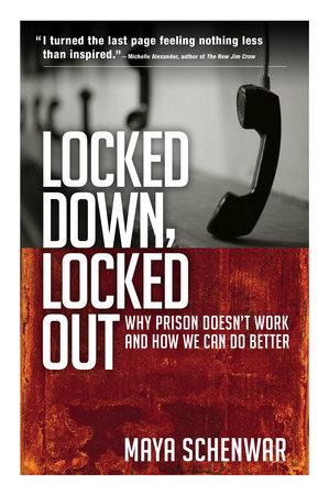 Locked Down, Locked Out by Maya Schenwar