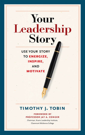Your Leadership Story by Tim Tobin