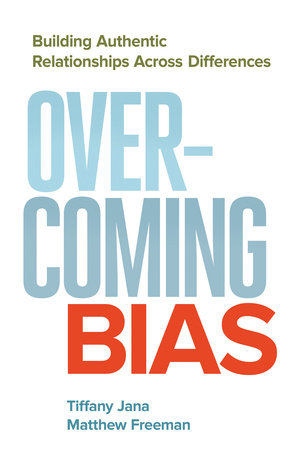 Overcoming Bias by Tiffany Jana, DM and Matthew Freeman