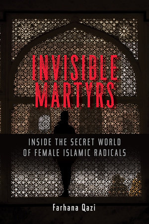 Invisible Martyrs by Farhana Qazi