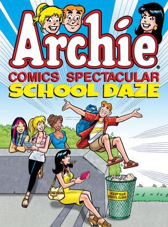 Archie Comics Spectacular: School Daze