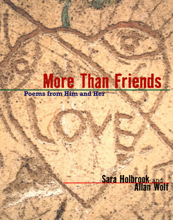 More Than Friends by Sara E. Holbrook and Allan Wolf