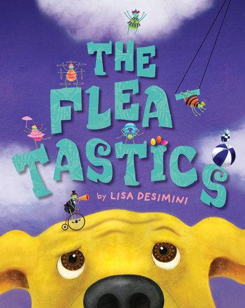 The Fleatastics by Lisa Desimini
