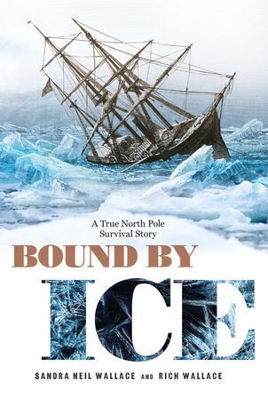 Bound by Ice by Sandra Neil Wallace and Rich Wallace