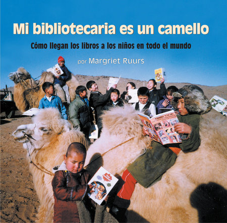 Mi bibliotecaria es un camello (My Librarian is a Camel) by Margriet Ruurs