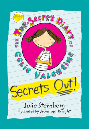 Secrets Out! by Julie Sternberg; Illustrated by Johanna Wright