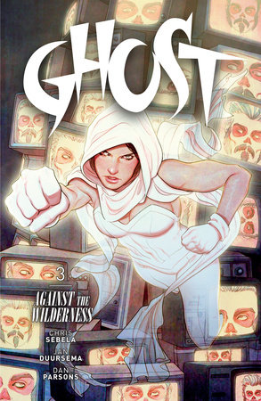Ghost Volume 3: Against the Wilderness by Kelly Sue DeConnick