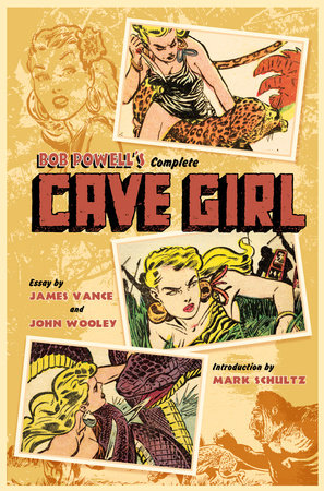 Bob Powell's Complete Cave Girl by By Gardner