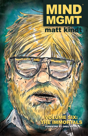 MIND MGMT Volume 6: The Immortals by Matt Kindt
