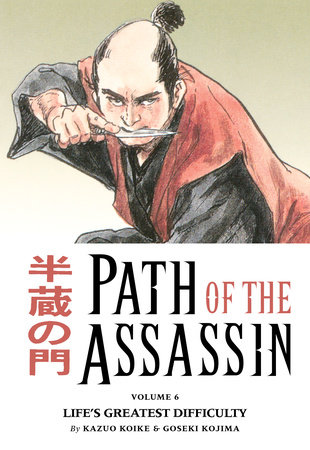 Path of the Assassin vol. 6: Life's Greatest Difficulty TPB by Kazuo Koike